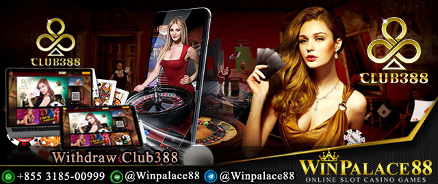 Withdraw Club388