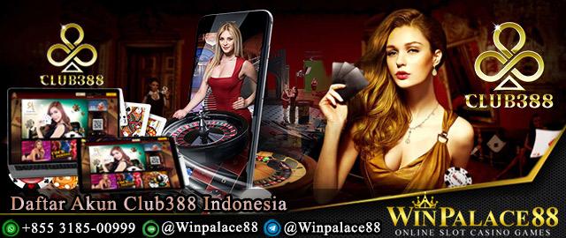 Daftar Akun Club388 Indonesia